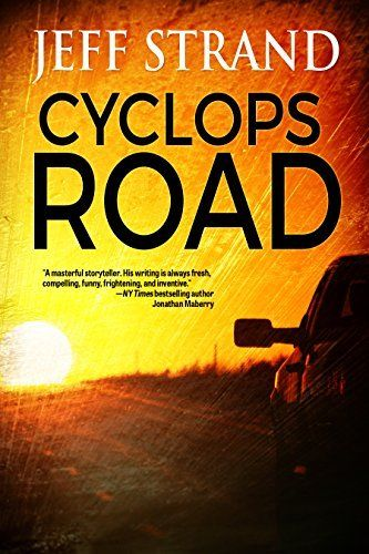 Cyclops Road by Jeff Strand | LibraryThing