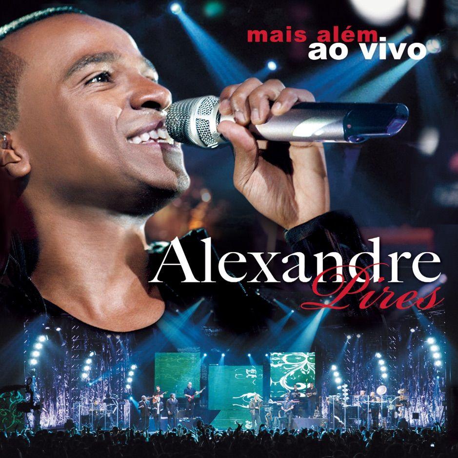 Mais Al M Ao Vivo By Alexandre Pires Affiliate Ao Vivo