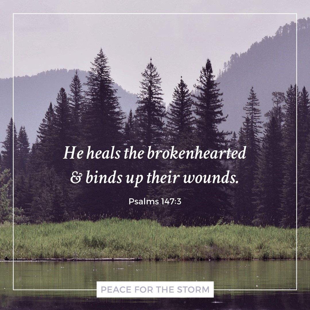 He Heals the Brokenhearted. | Peace bible verse, God heals, Psalm 147