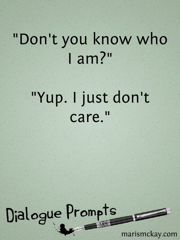I Don't Care Who You Are – Wednesday Writing prompt #writingprompts
