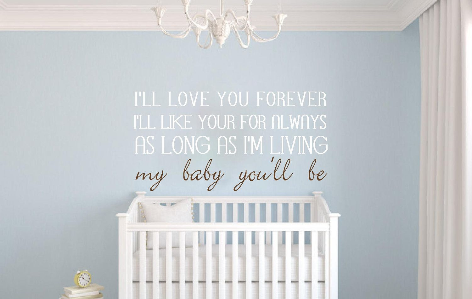 My Baby You'll Be Vinyl Lettering Decal Wall Sticker. $25.00, via Etsy.