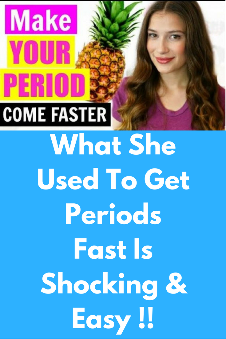 How Can You Get Your Period To Come Sooner