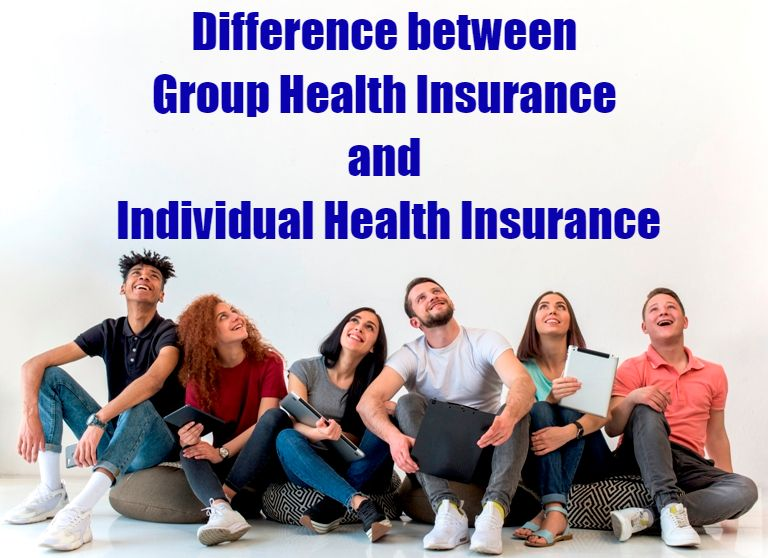 Difference Between Group Health Insurance And Individual Health Insurance Individual Health Insurance Group Health Health Insurance
