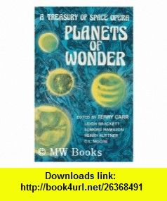 Planets of Wonder A Treasury of Space Opera (9780840765260