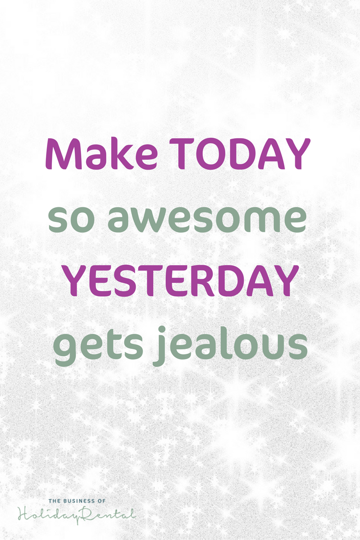 Make Today So Awesome Tomorrow Gets Jealous Cease The Day Don T Procrastinate And Stick To The Plan Business Inspiration Quotes Cease The Day Business Quotes