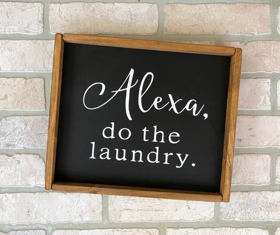 10x12 | Alexa Do The Laundry sign - Home Decor - Handmade Sign - Wooden Sign - Laundry - Interior Sign - Rustic Decor - Farmhouse - Alexa