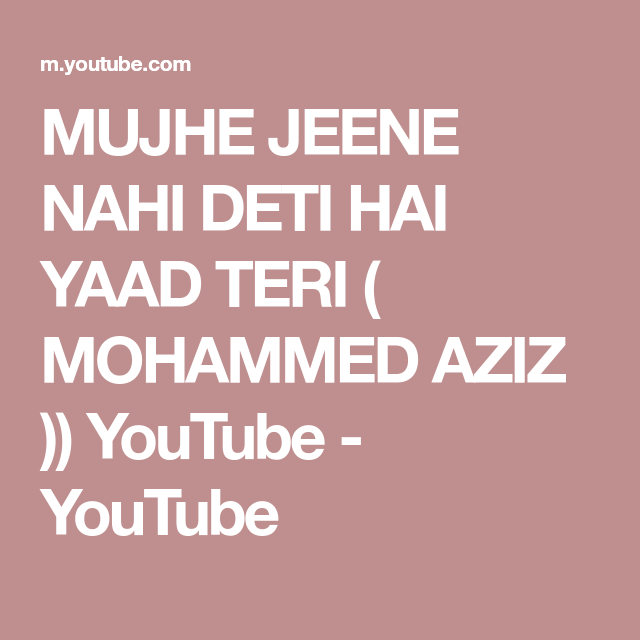 mujhe jeene nahi deti hai yaad teri mp3 free download