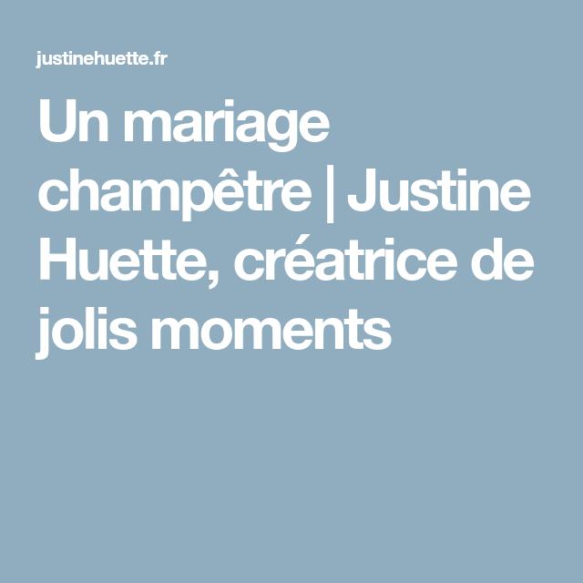 Un mariage champêtre   Justine Huette, créatrice de jolis moments