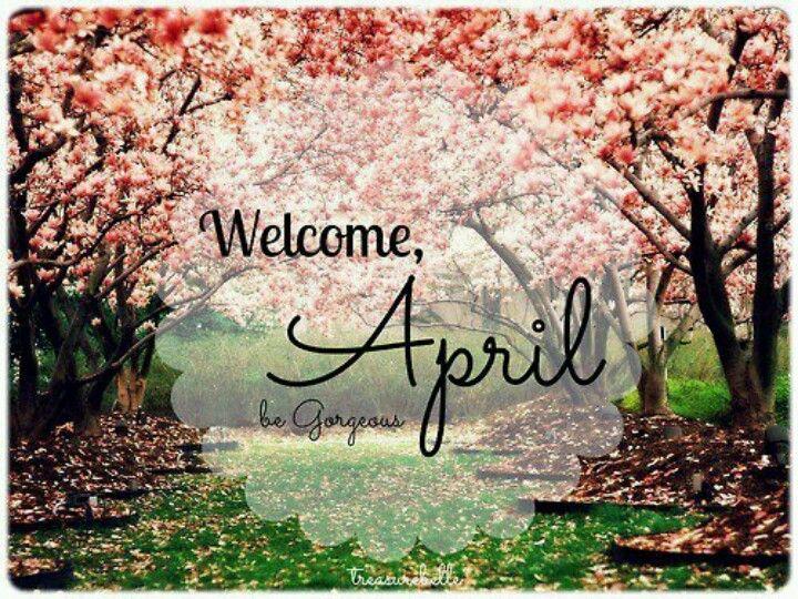 Welcome April Hello April April Images April Quotes