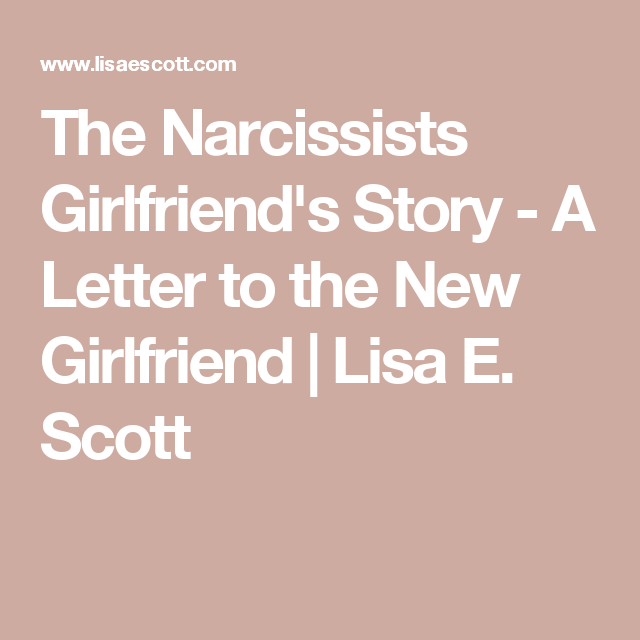 The Narcissists Girlfriend's Story - A Letter to the New Girlfriend