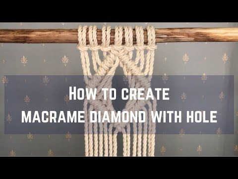 Macrame tutorial: How to create Macrame diamond with hole