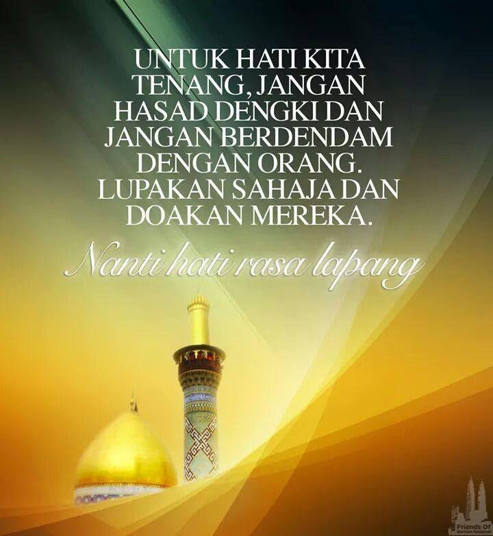Untuk Hati Kita Tenang Jangan Hasad Dengki Dan Jangan Berdendam Dengan Orang Islamic Quotes Islam Quotes