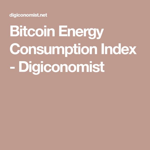 digiconomist bitcoin energy consumption index