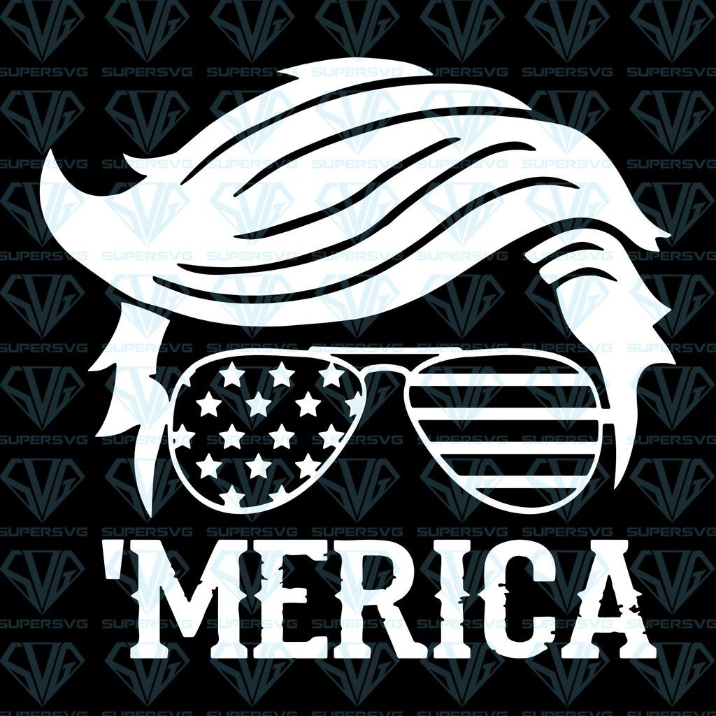 Trump Merica Trump 2020 Trump Hair Style Sunglasses American Flag Svg Files For Silhouette Files For Cricut Svg Dxf Eps Png Instant Download Supersvg Trump Hair American Flag Decal Trump 2020