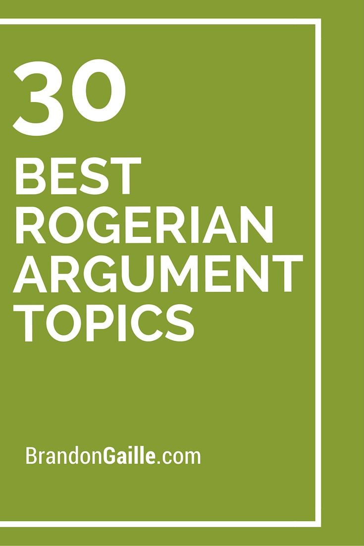 Rogerian essay topics best rogerian argument topics topics for