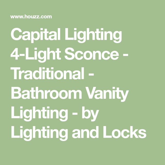 Capital Lighting 4-Light Sconce - Traditional - Bathroom Vanity ...