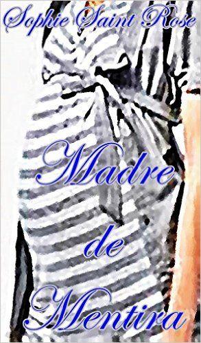 Descargar madre de mentira by sophie saint rose kindle pdf ebook descargar madre de mentira by sophie saint rose kindle pdf ebook madre de fandeluxe Images