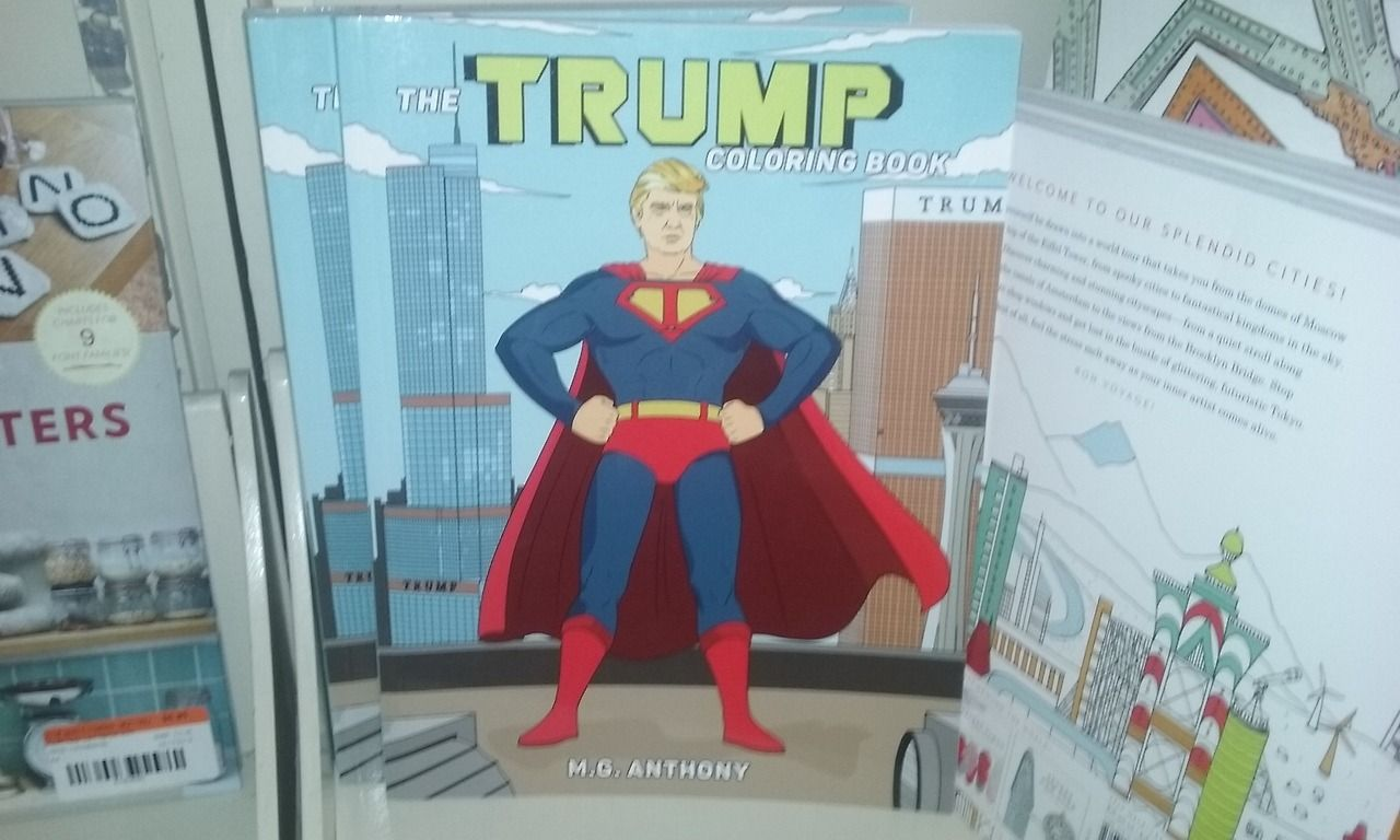 Found At A Bookstore A Trump Coloring Book Featuring Trump As A Superhero Coloring Books Books Color