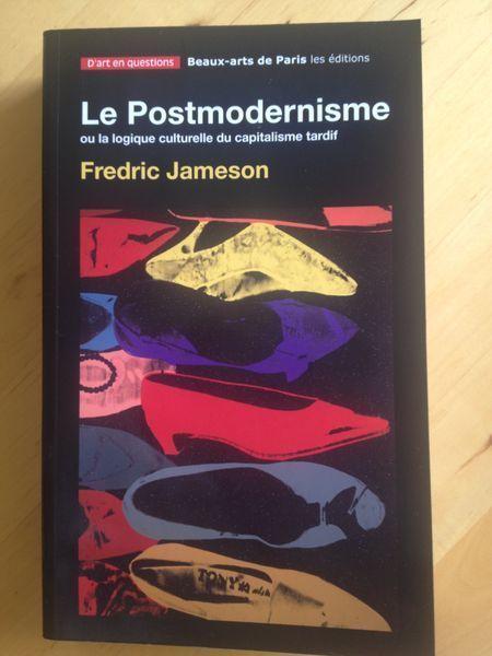 Essai Esthetique Le Postmodernisme Ou La Logique Culturelle Du Capitalisme Tardif Jameson F Ce Texte Capital Du Cele Postmodernisme Capitalisme Culturel