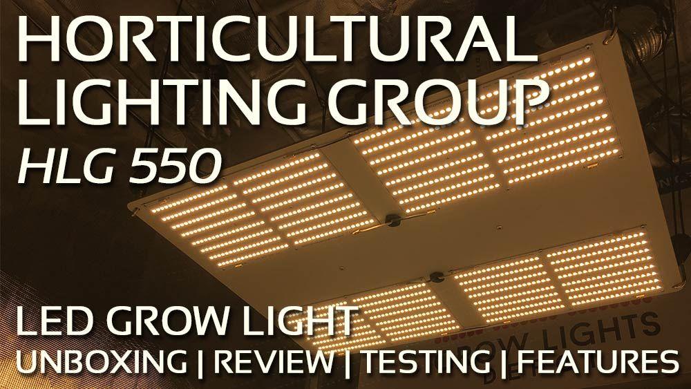 Horticultural Lighting Group Hlg 550 Led Review Unboxing