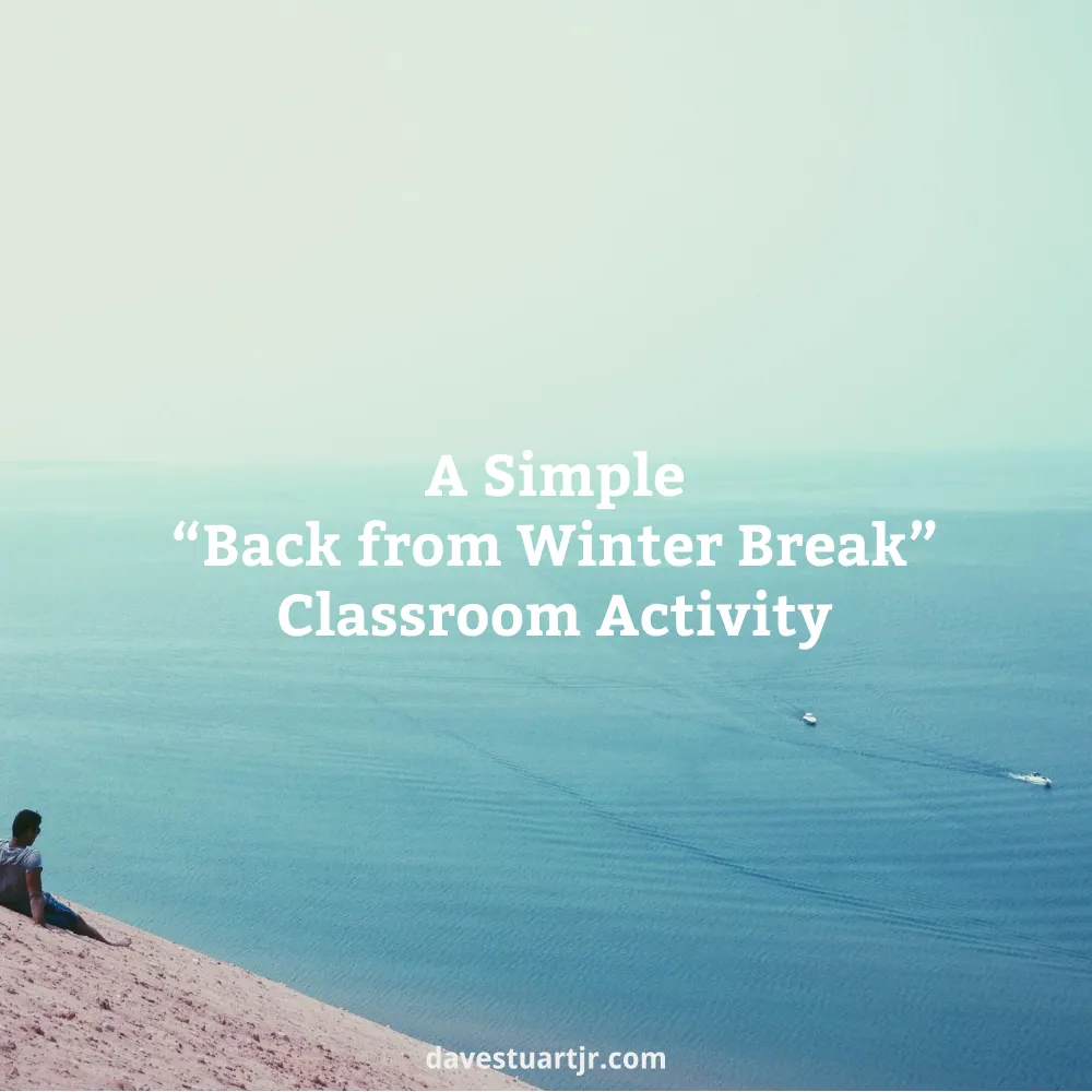 "A Simple ""Back from Winter Break"" Classroom Activity – Dave Stuart Jr."