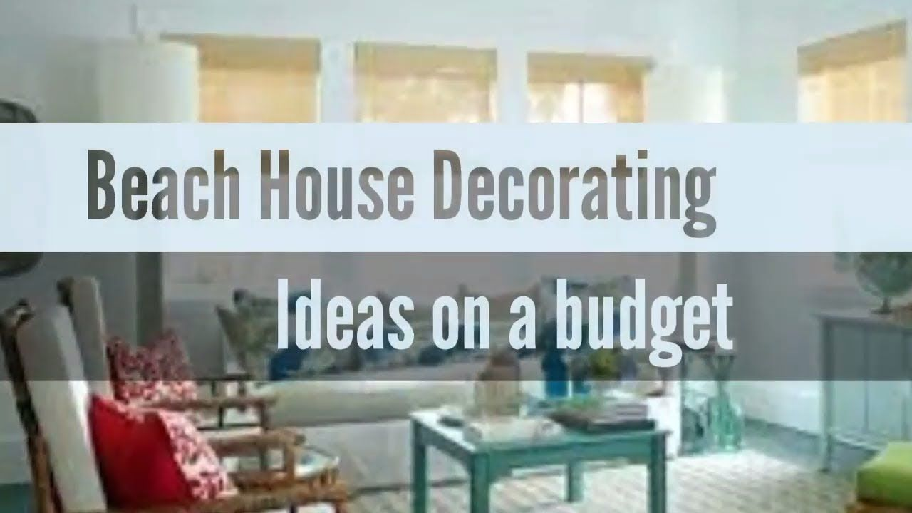 25 Thrifty Beach House Decorating Ideas On A Budget 207 Cheap