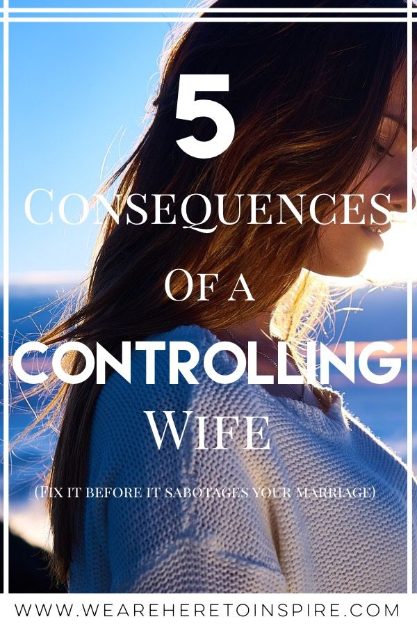 Consequences of a Controlling Wife | Controlling wife, How