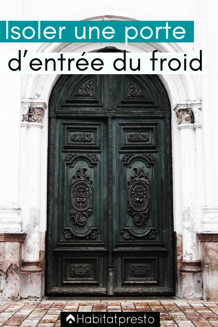 Isoler Une Porte D Entree Du Froid 6 Idees A Appliquer Isolation Porte Isolation Porte Entree Isolation Porte D Entree