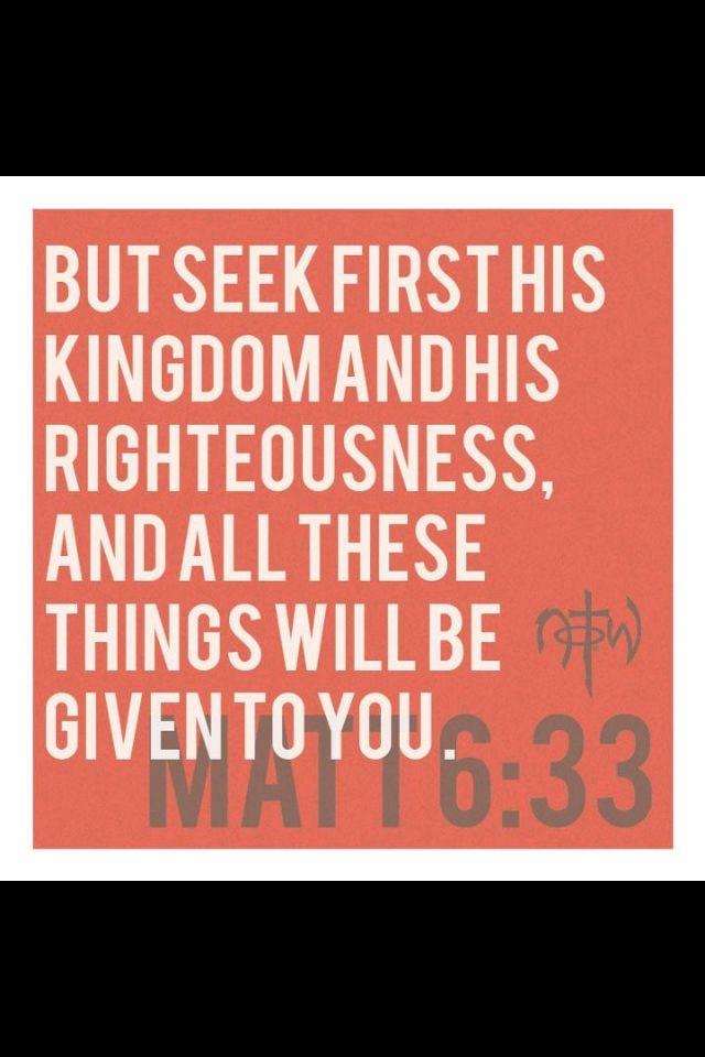 Matthew 16:33. Seek first the kingdom of God!