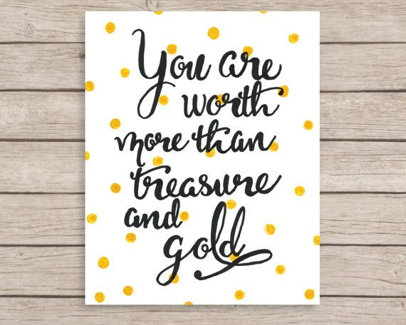 You Are Worth More Than Treasure And Gold Hand By Julesprintables 14 00 Inspirational Quotes For Teens Self Esteem Quotes Hand Lettering Quotes