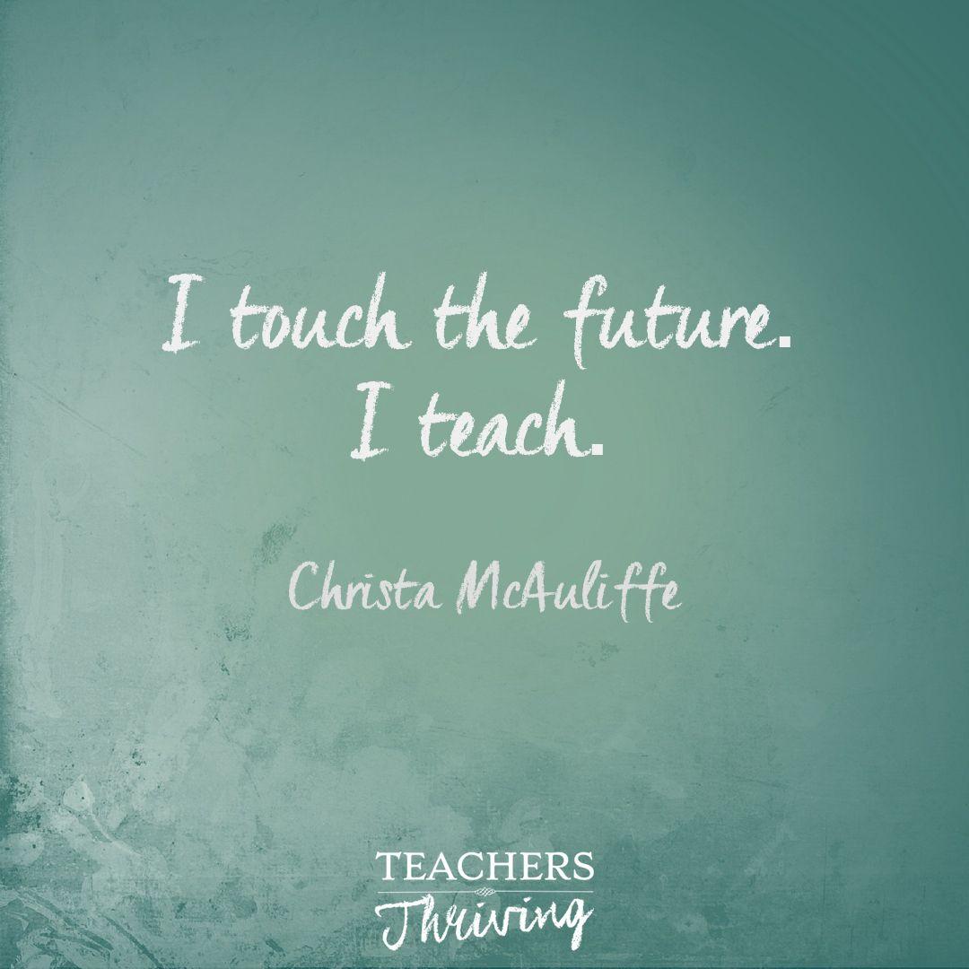 I Touch The Future I Teach Christa Mcauliffe Teacher Quotes