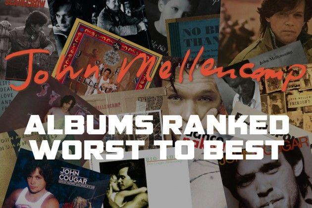 John Mellencamp Albums Ranked Worst to Best | MELLENCAMP