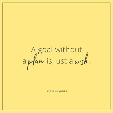 A Goal Without A Plan Is Just A Wish Inspirational Quotes Planning Quotes Goal Quotes Worthy Quotes Planning Quotes Zen Quotes