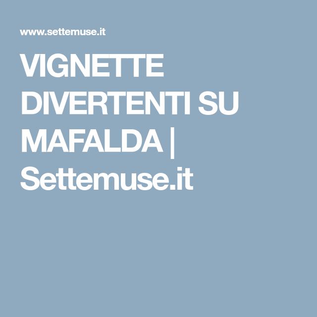 Vignette Divertenti Su Mafalda Settemuseit Buonanotte