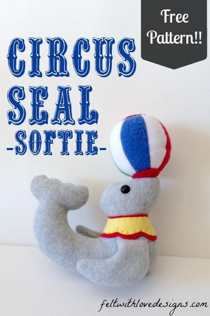 Circus Seal Softie: FREE PATTERN - On the Cutting Floor: Printable ...