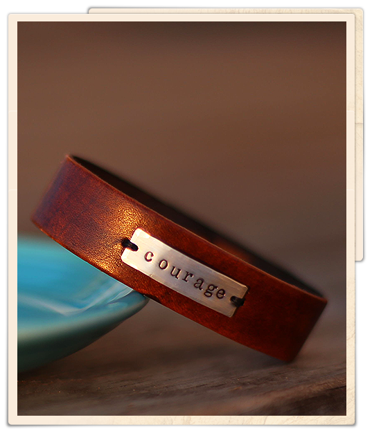custom stamped cuff bracelet, mine would say 'be brave', words given to me by a woman I admire