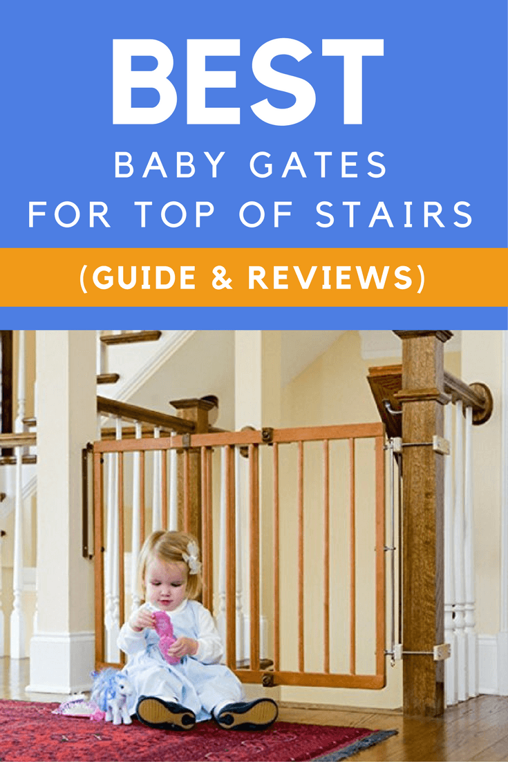 Our 2019 Top Picks For The Best Baby Gates For Top