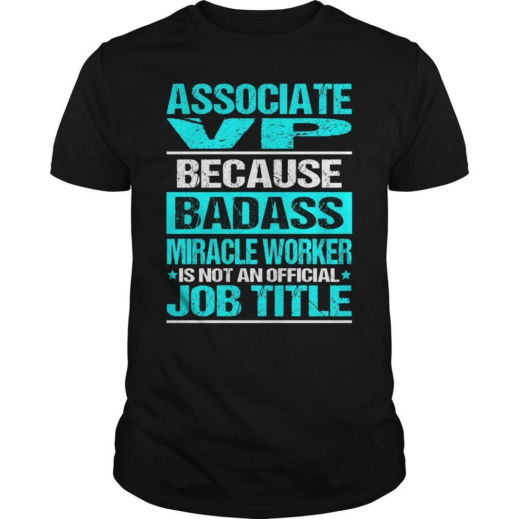 ASSOCIATE VP Because BADASS Miracle Worker Isn't An Official Job Title T-Shirts, Hoodies. ADD TO CART ==► https://www.sunfrog.com/LifeStyle/ASSOCIATE-VP--BADASS-Black-Guys.html?id=41382