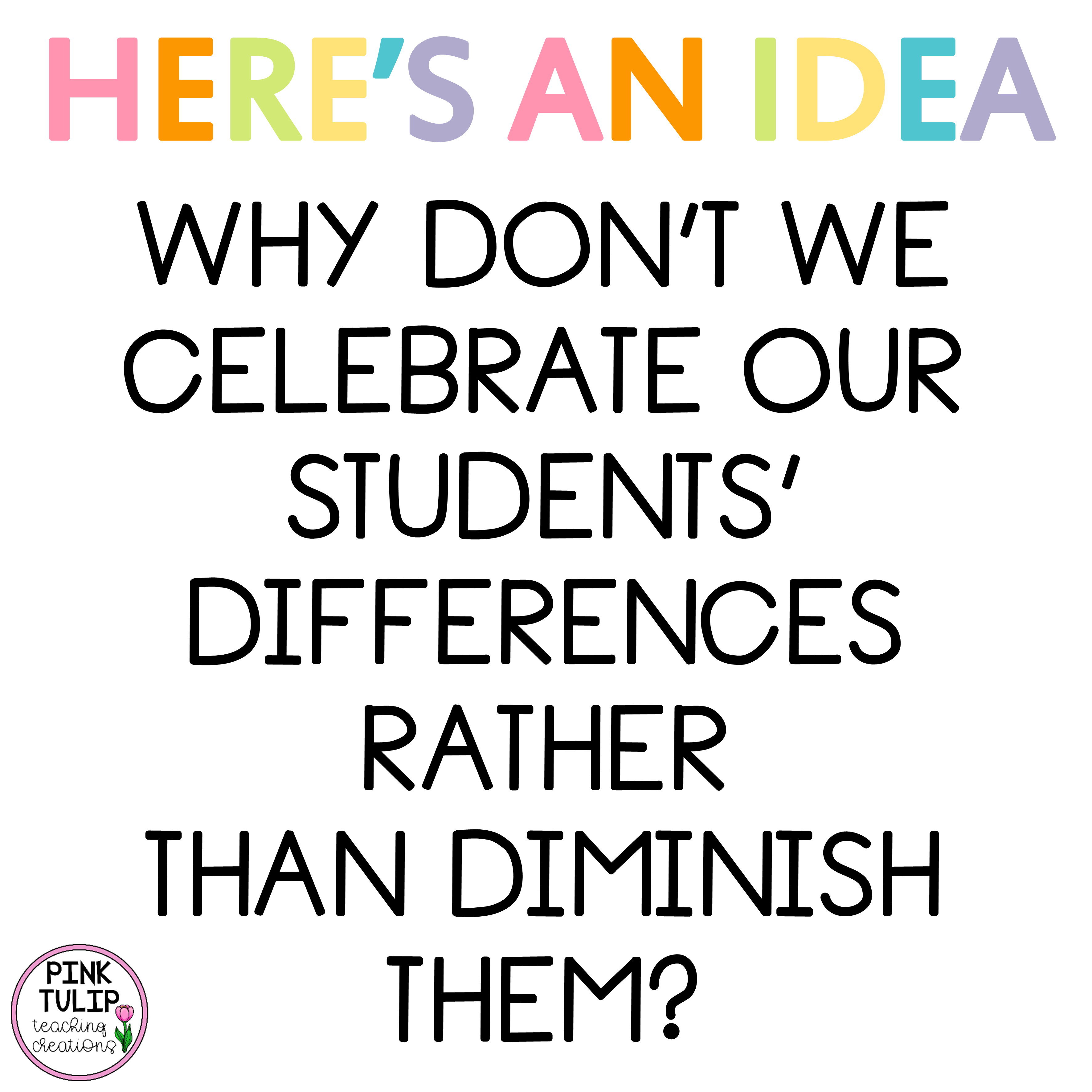 Why Don T We Celebrate Our Students Differences Rather
