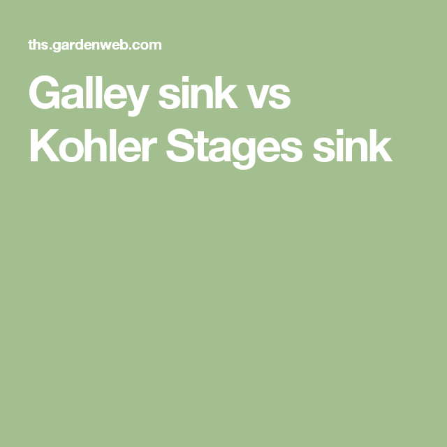 Galley sink vs Kohler Stages sink | Kitchen | Pinterest | Sinks