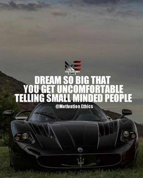 Get Price Quote My Car: Dream So Big That You Get Uncomfortable Telling Small