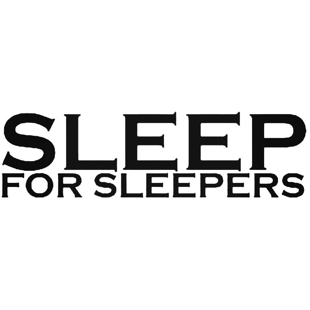 Sleep for sleepers band decal sticker ballzbeatz com