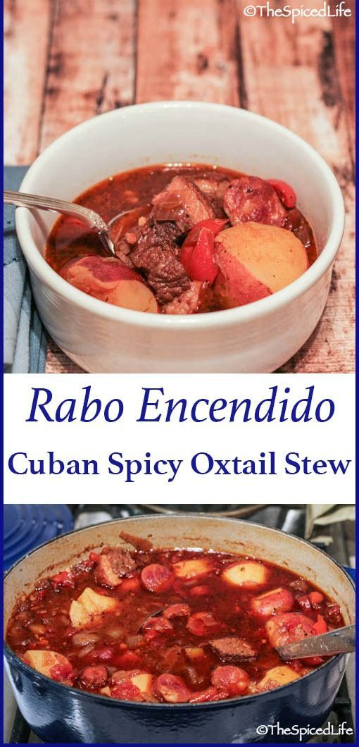 Cuban Spicy Oxtail Stew Rabo Encendido
