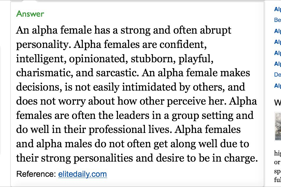 But in this case we do  A real alpha female is the epitome