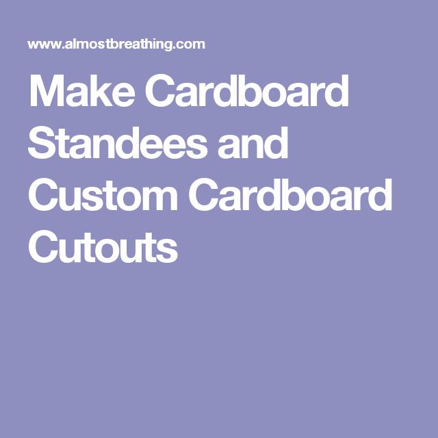 Make Cardboard Standees and Custom Cardboard Cutouts | Party