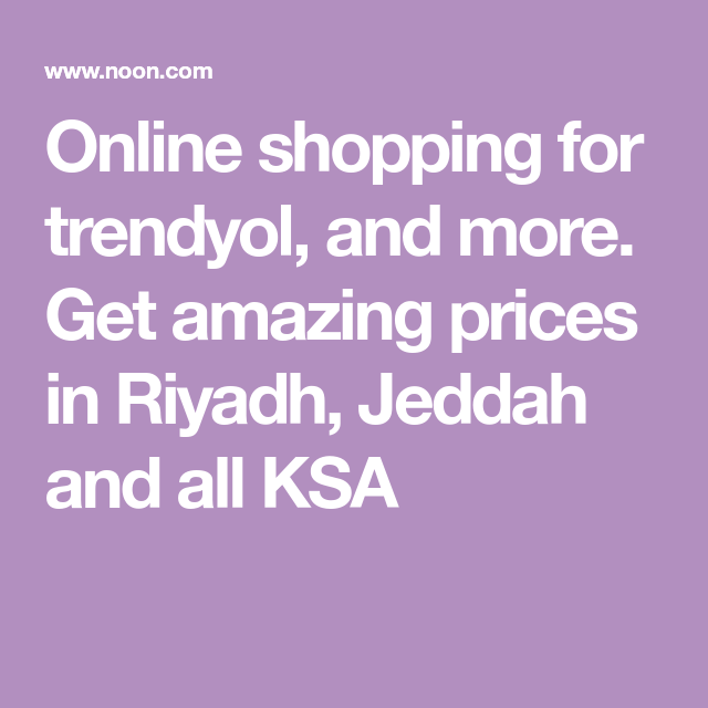 Online Shopping For Trendyol And More Get Amazing Prices In Riyadh Jeddah And All Ksa In 2020 Jeddah Riyadh Vichy