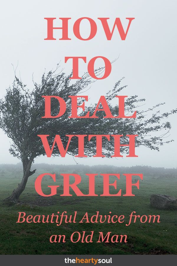 Woman asked for advice on how to deal with grief, old man