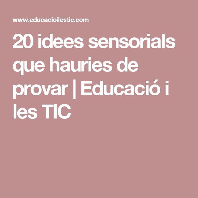 20 idees sensorials que hauries de provar   Educació i les TIC