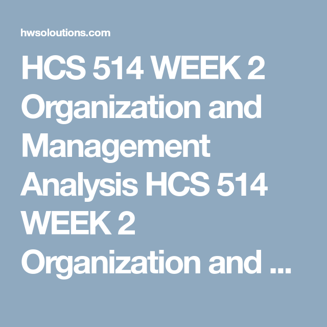 Hcs  Week  Organization And Management Analysis Hcs  Week