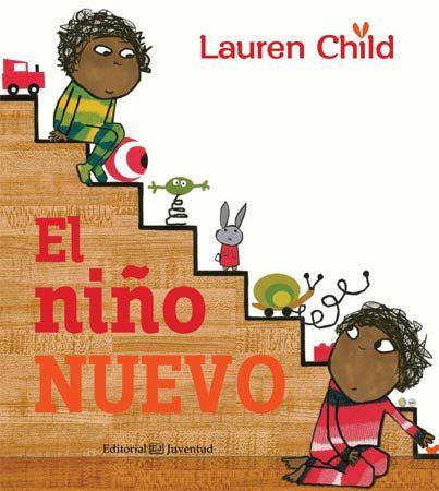 Lauren Child El Niño Nuevo Editorial Juventud 4 A 9 Años Celos Al Hermano Pequeño Està Tambè En Catal Libro Para Bebés Libros Para Niños Libro Ilustrado